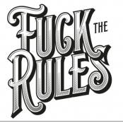 Fuck the Rules (Longfill)