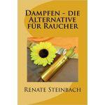 Dampfen - Die Alternative für Raucher | Renate...